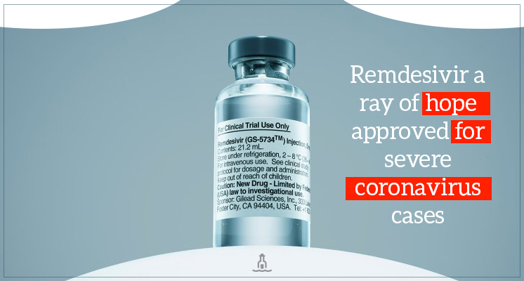 Remdesivir a ray of hope approved for severe coronavirus cases