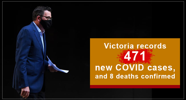 Victoria records 471 new COVID cases, and 8 deaths confirmed
