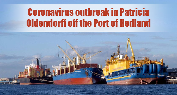 Coronavirus outbreak in  Patricia Oldendorff off the Port of Hedland