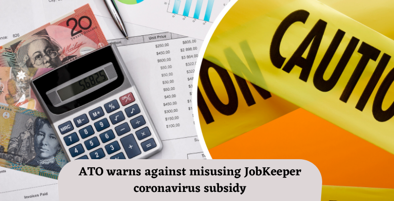 ATO warns against misusing JobKeeper coronavirus subsidy