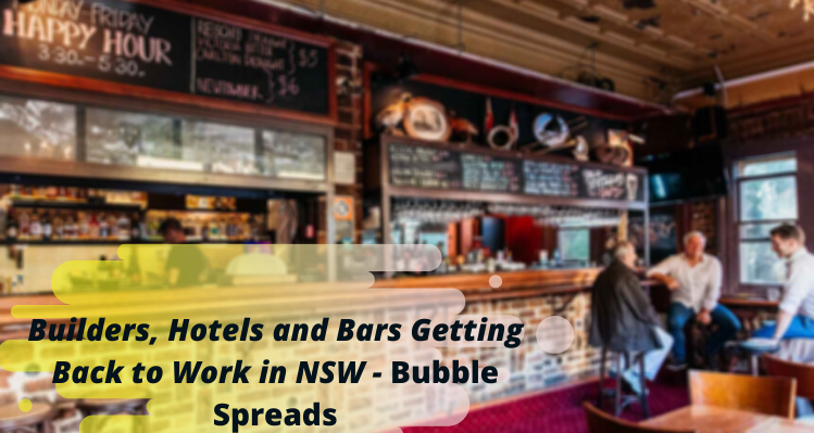 Builders, hotels and bars are getting back to work in NSW