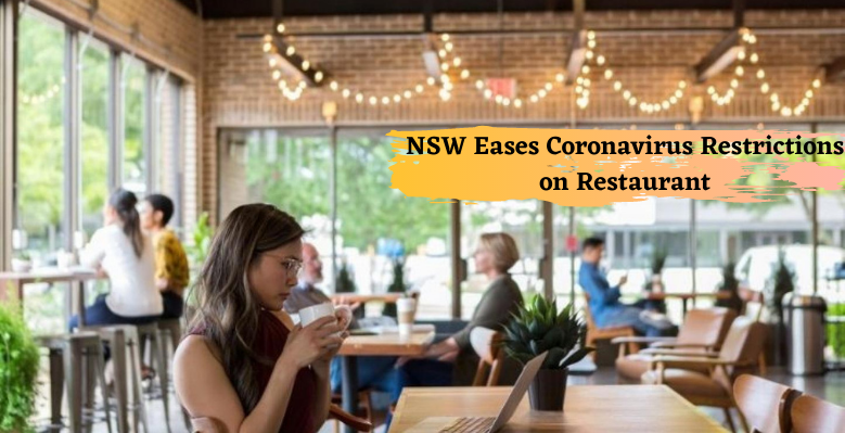 Coronavirus restrictions are easing in NSW with groups of up to 30 allowed in restaurants