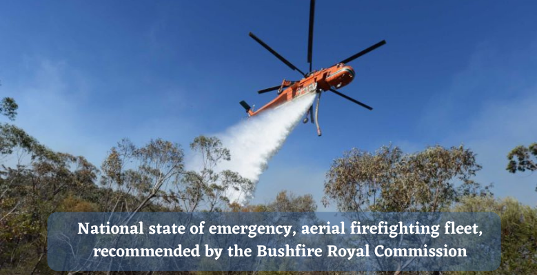 National state of emergency, aerial firefighting fleet, recommended by the Bushfire Royal Commission