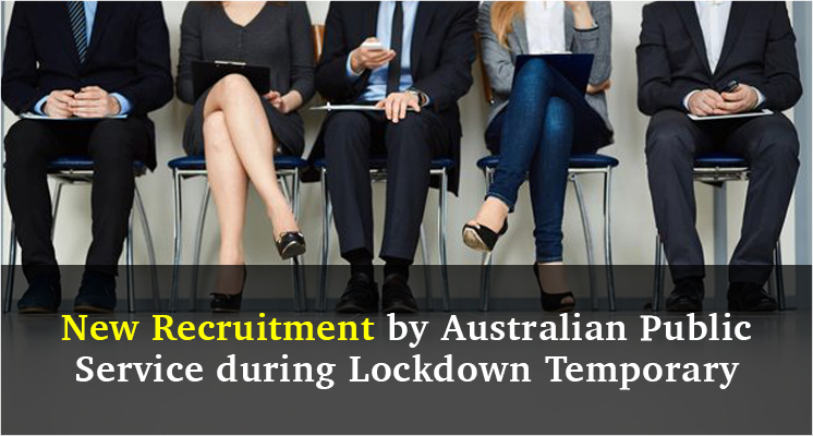 New Recruitment by Australian Public Service during Lockdown Temporary