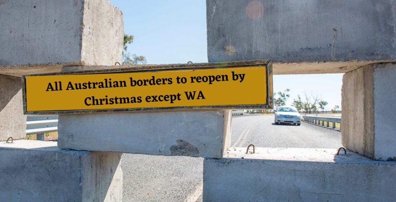 All Australian borders to reopen by Christmas except WA