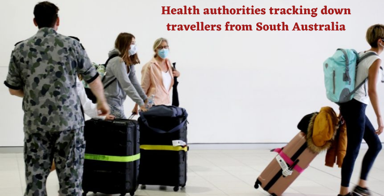 Health authorities tracking down travelers from South Australia