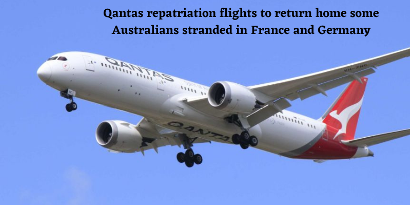 Qantas repatriation flights to return home some Australians stranded in France and Germany