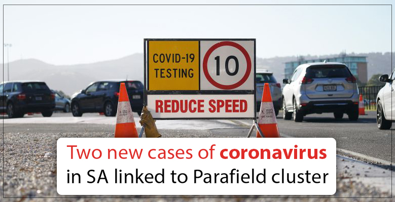 Two New Cases of Coronavirus in South Australia Linked To Parafield Cluster