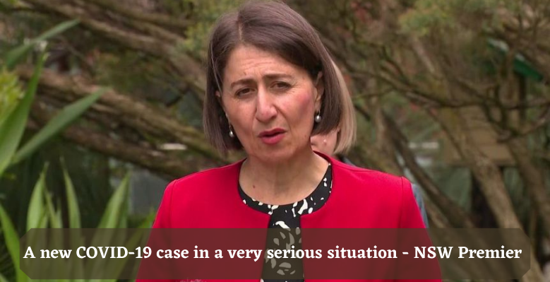 A new COVID-19 case in a very serious situation - NSW Premier