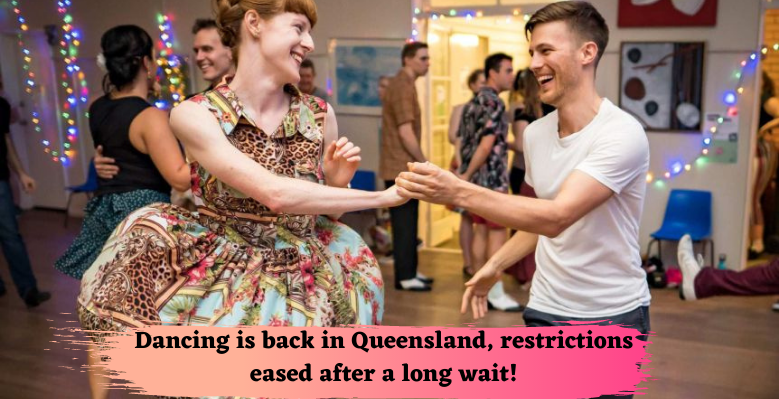 Dancing is back in Queensland, restrictions eased after a long wait!
