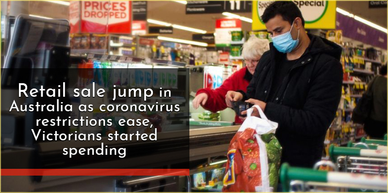 Retail sale jump in Australia as coronavirus restrictions ease, Victorians started spending
