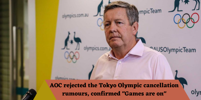 AOC rejected the Tokyo Olympic cancellation rumors, confirmed _Games are on_