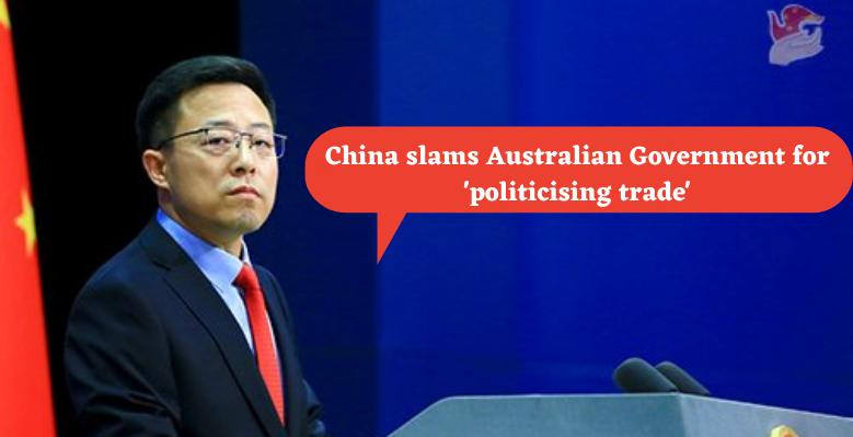 China slams Australian Government for 'politicising trade'