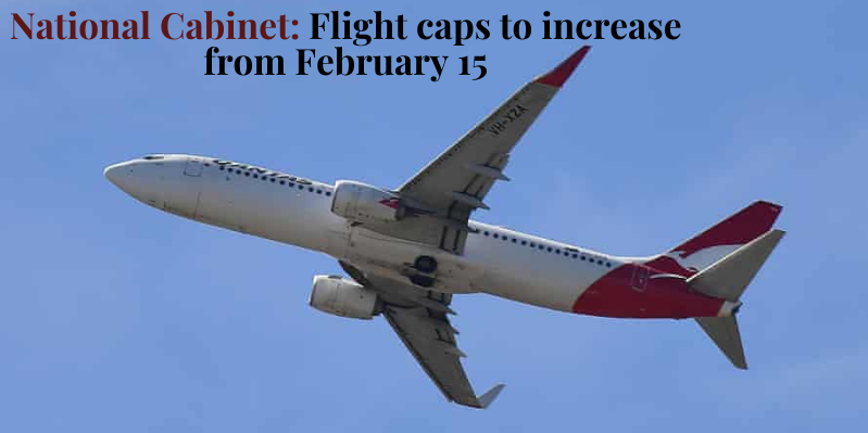 National Cabinet Flight caps to increase from February 15